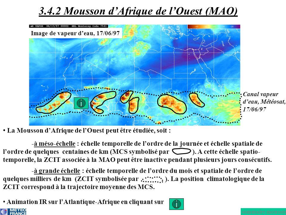 La Mousson dAfrique de lOuest peut être étudiée, soit : -à méso-échelle : échelle temporelle de lordre de la journée et échelle spatiale de lordre de