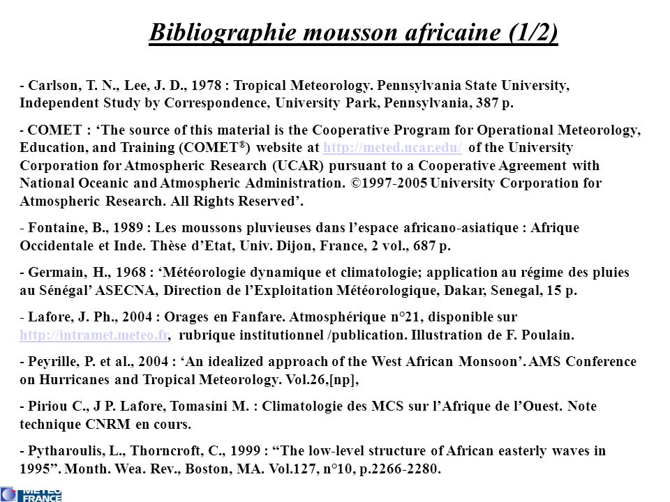 Bibliographie mousson africaine (1/2) - Carlson, T. N., Lee, J. D., 1978 : Tropical Meteorology. Pennsylvania State University, Independent Study by C