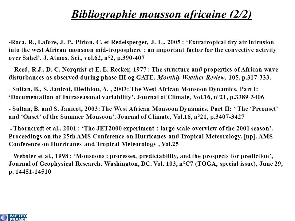 Bibliographie mousson africaine (2/2) -Roca, R., Lafore, J.-P., Piriou, C. et Redelsperger, J.-L., 2005 : Extratropical dry air intrusion into the wes