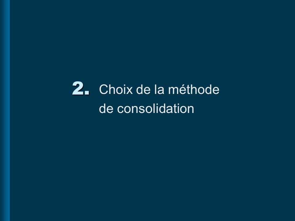2. Choix de la méthode de consolidation 1996