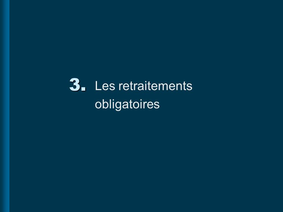 3. Les retraitements obligatoires