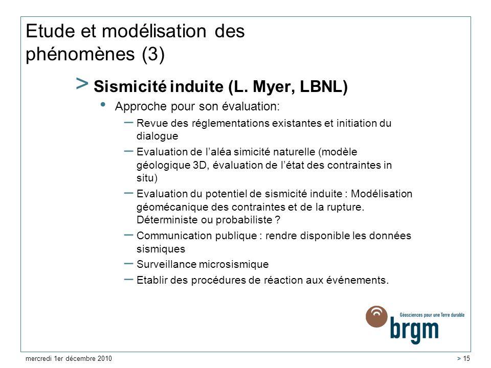 Etude et modélisation des phénomènes (3) > Sismicité induite (L. Myer, LBNL) Approche pour son évaluation: – Revue des réglementations existantes et i