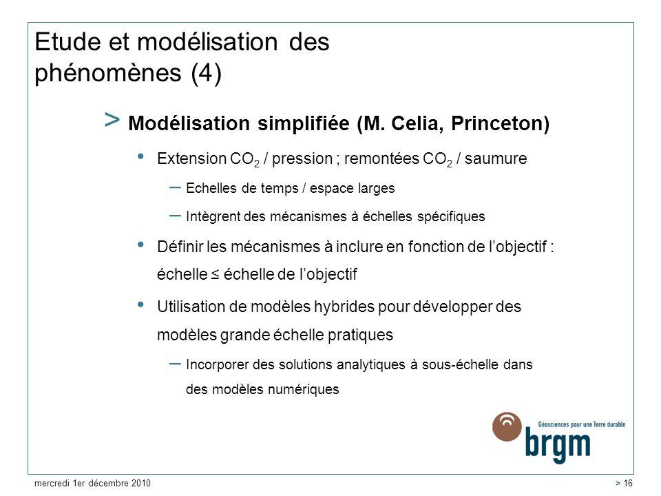 Etude et modélisation des phénomènes (4) > Modélisation simplifiée (M. Celia, Princeton) Extension CO 2 / pression ; remontées CO 2 / saumure – Echell
