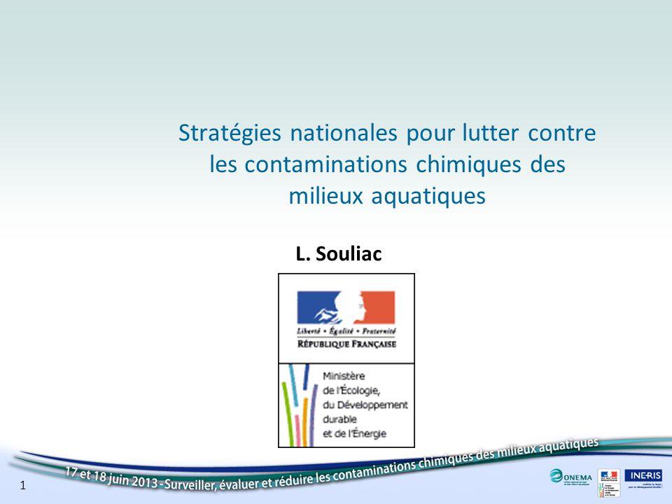 1 Stratégies nationales pour lutter contre les contaminations chimiques des milieux aquatiques L. Souliac + Logo(s)