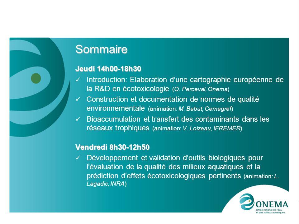 10-12 mars 2010Journée micropolluants aquatiques Sommaire Jeudi 14h00-18h30 Introduction: Elaboration dune cartographie européenne de la R&D en écotox