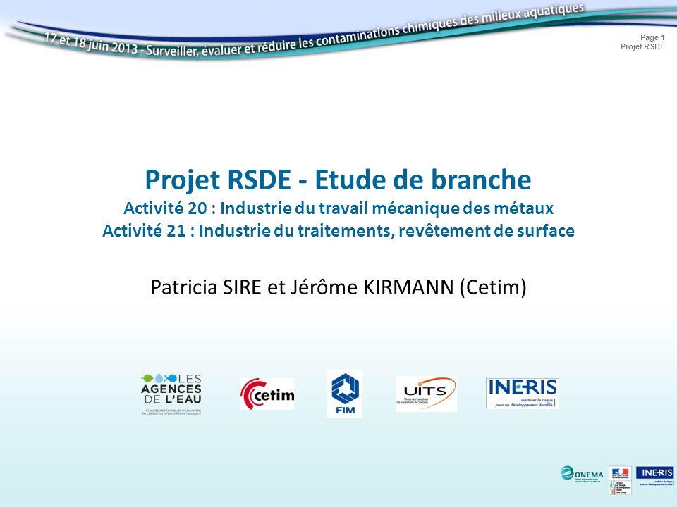 Page 1 Projet RSDE Projet RSDE - Etude de branche Activité 20 : Industrie du travail mécanique des métaux Activité 21 : Industrie du traitements, revê