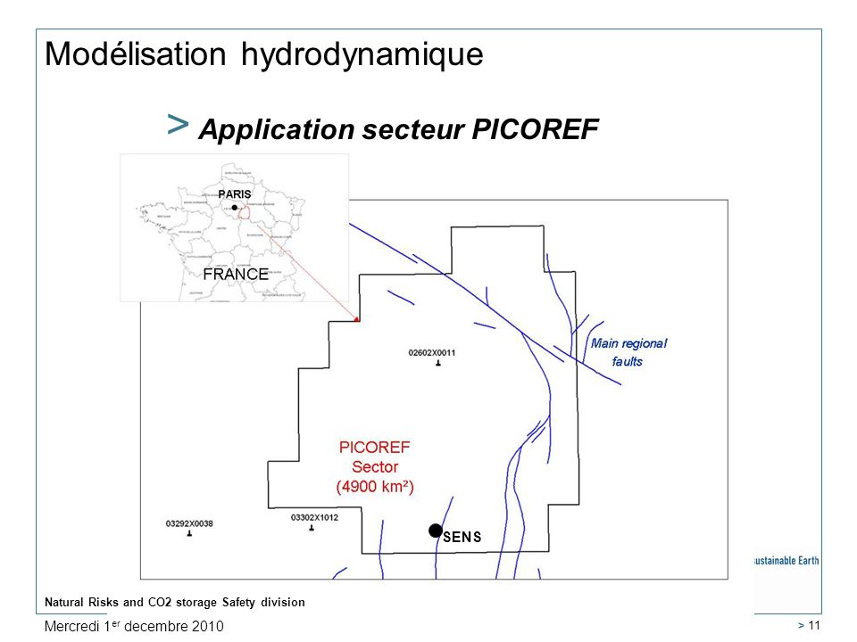 Modélisation hydrodynamique > Application secteur PICOREF Natural Risks and CO2 storage Safety division > 11 SENS Mercredi 1 er decembre 2010