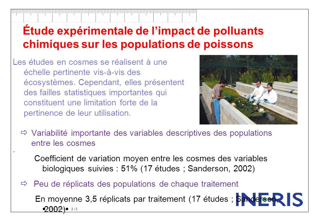 13/01/2014 2 / 2 Étude expérimentale de limpact de polluants chimiques sur les populations de poissons Variabilité importante des variables descriptiv