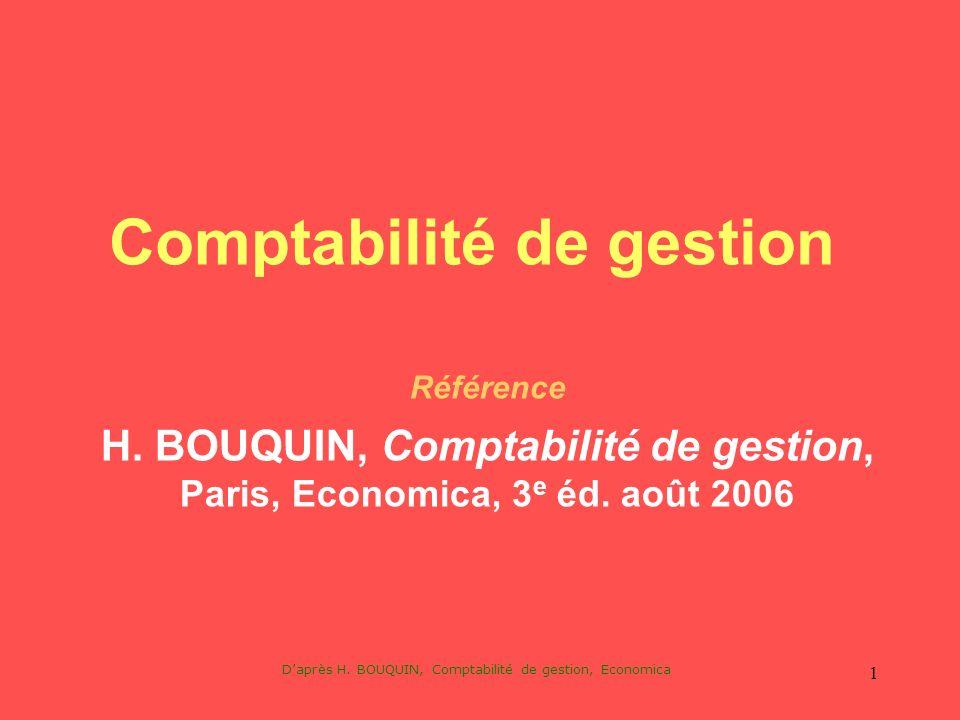 Daprès H. BOUQUIN, Comptabilité de gestion, Economica 1 Comptabilité de gestion Référence H. BOUQUIN, Comptabilité de gestion, Paris, Economica, 3 e é