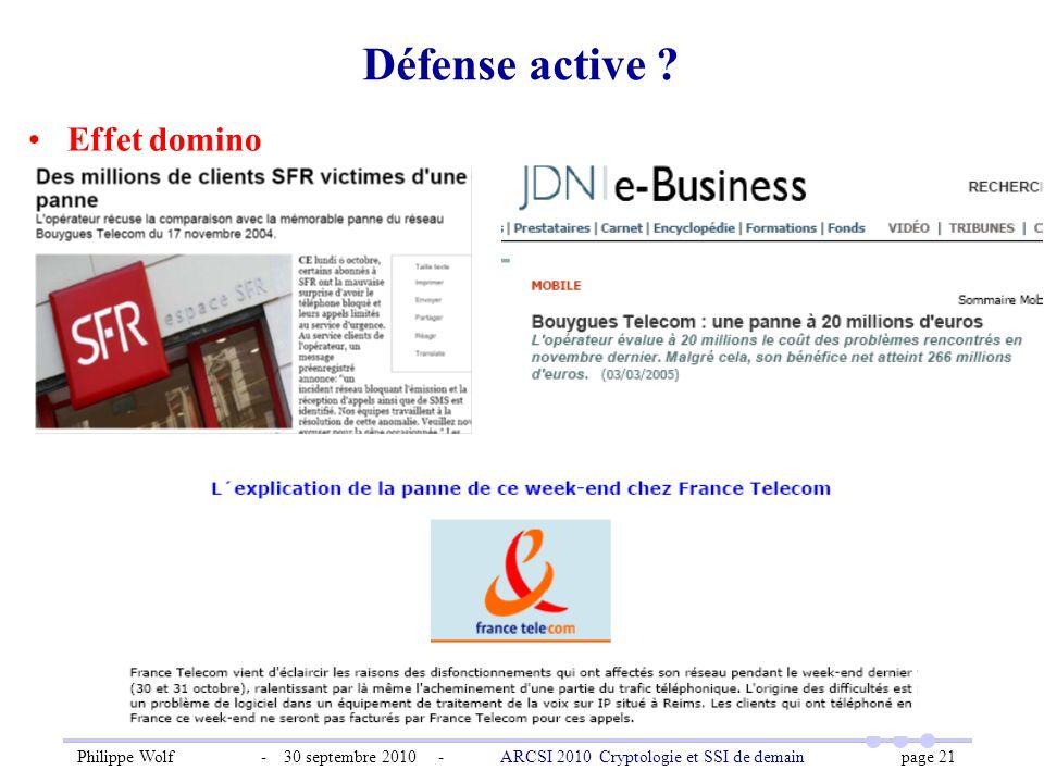 Philippe Wolf - 30 septembre 2010 - ARCSI 2010 Cryptologie et SSI de demain page 21 Défense active ? Effet domino