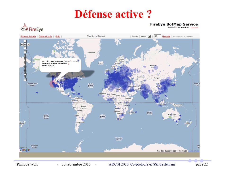 Philippe Wolf - 30 septembre 2010 - ARCSI 2010 Cryptologie et SSI de demain page 22 Défense active ?