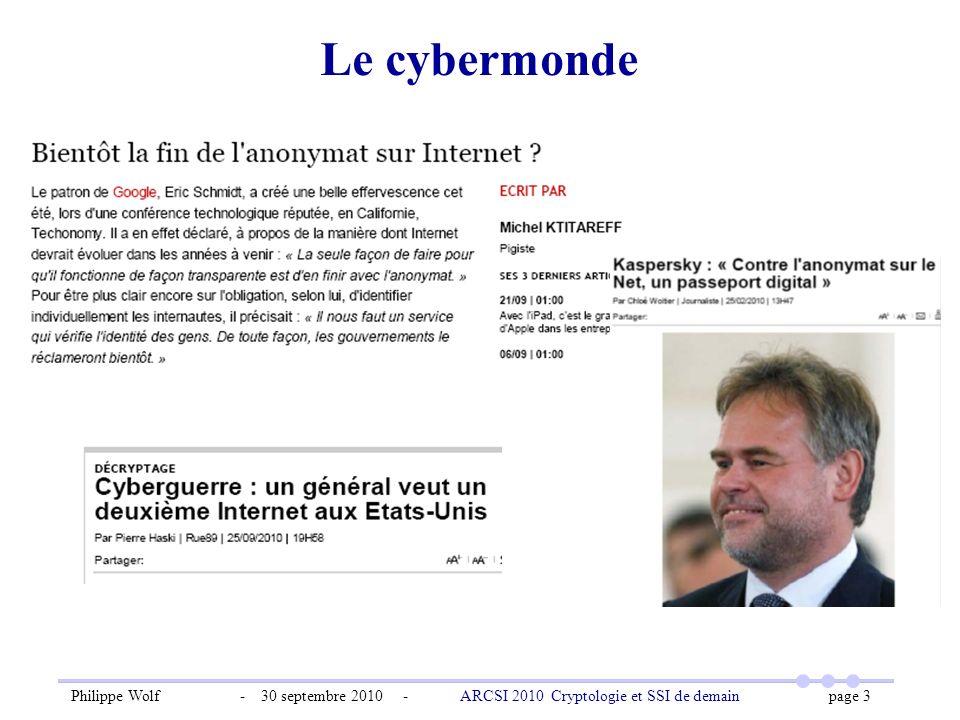 Philippe Wolf - 30 septembre 2010 - ARCSI 2010 Cryptologie et SSI de demain page 3 Le cybermonde