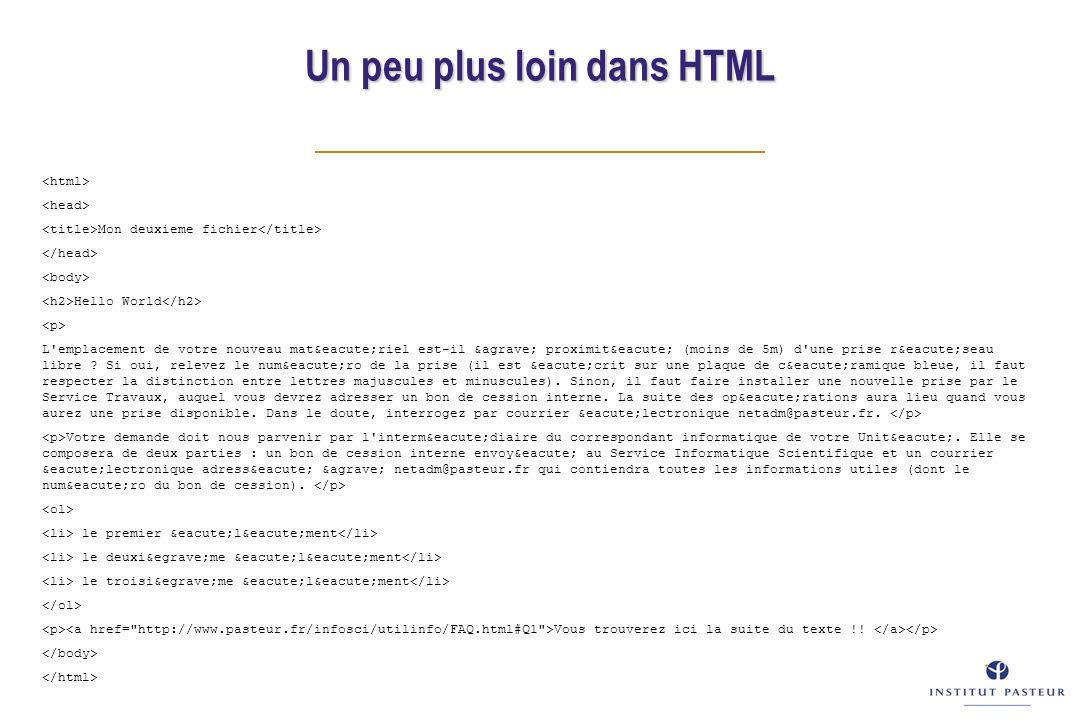 Un peu plus loin dans HTML Mon deuxieme fichier Hello World L'emplacement de votre nouveau matériel est-il à proximité (moins de