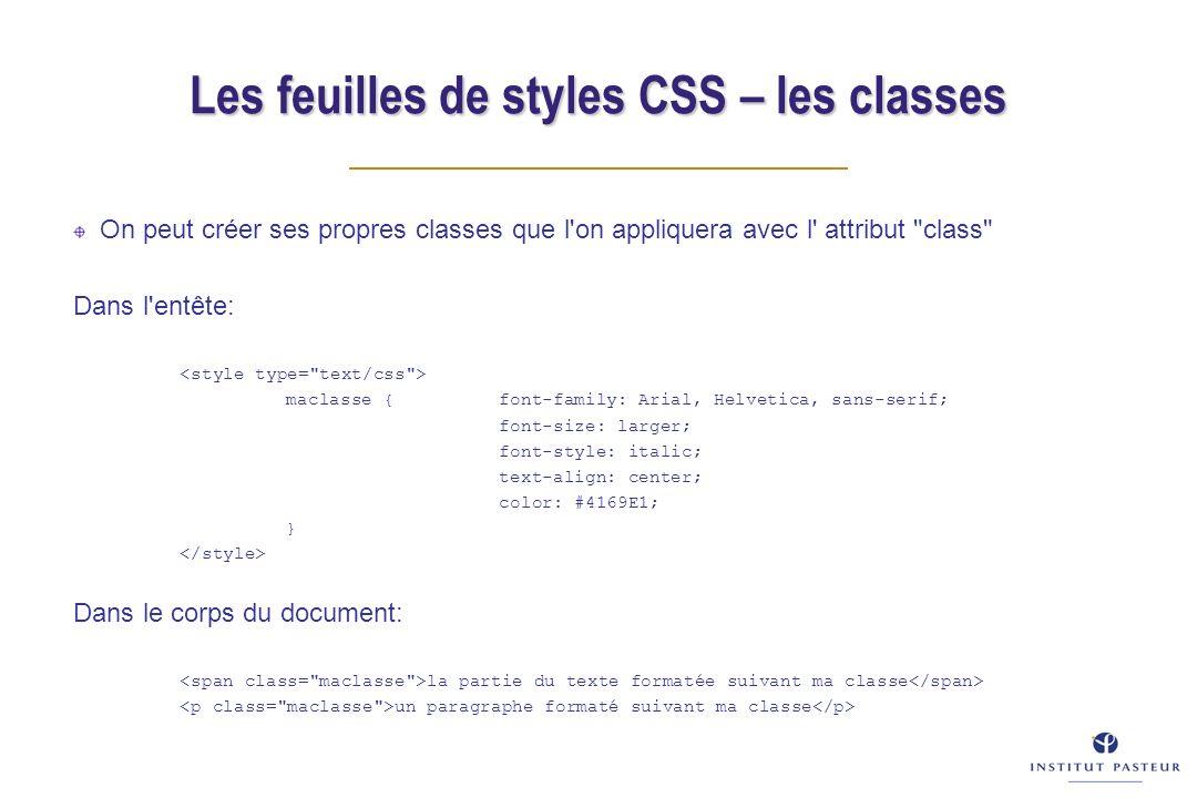 On peut créer ses propres classes que l'on appliquera avec l' attribut