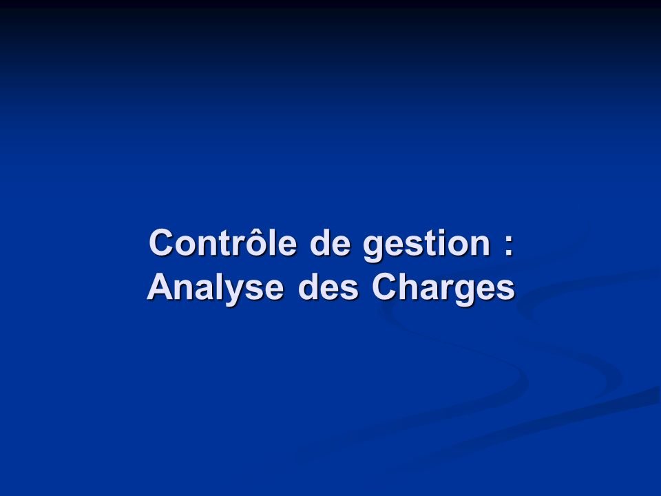 Contrôle de gestion : Analyse des Charges
