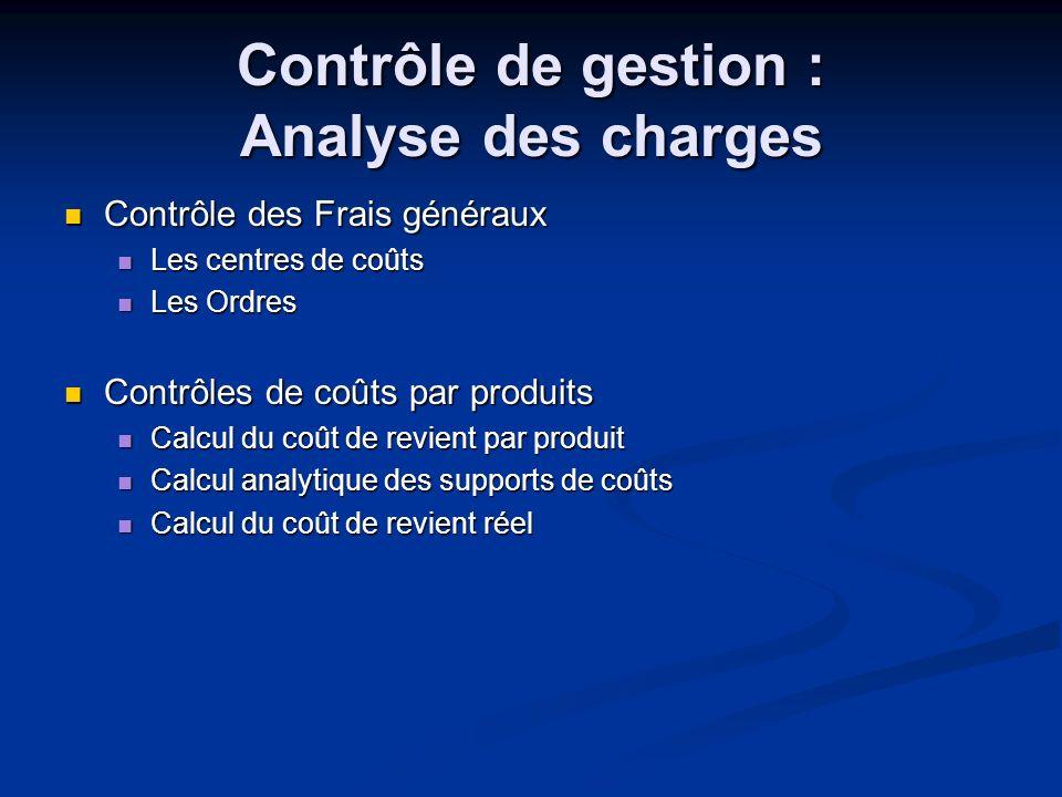 Contrôle de gestion : Analyse des charges Contrôle des Frais généraux Contrôle des Frais généraux Les centres de coûts Les centres de coûts Les Ordres