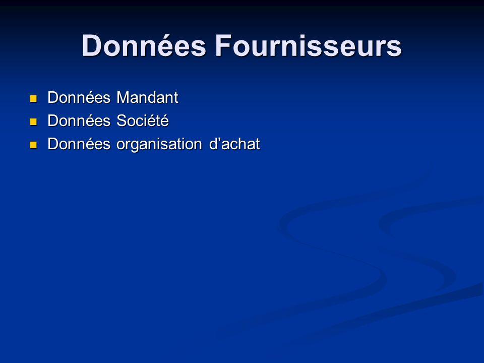 Données Fournisseurs Données Mandant Données Mandant Données Société Données Société Données organisation dachat Données organisation dachat