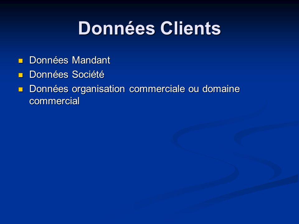 Données Clients Données Mandant Données Mandant Données Société Données Société Données organisation commerciale ou domaine commercial Données organis