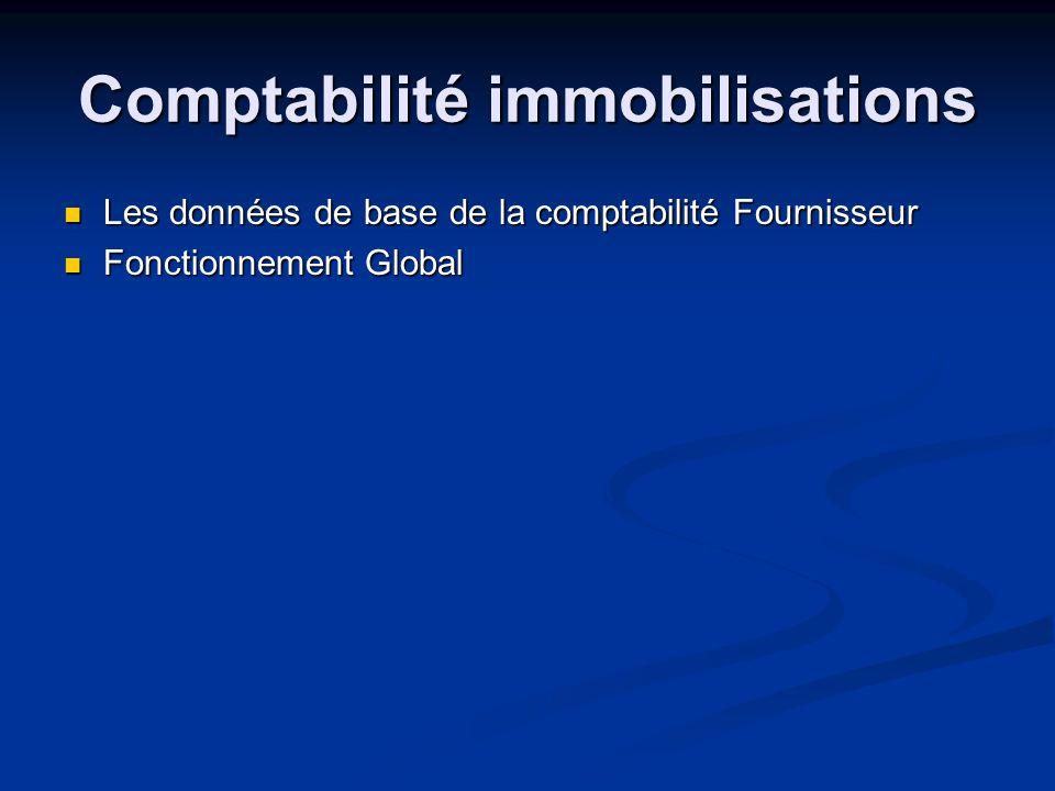 Comptabilité immobilisations Les données de base de la comptabilité Fournisseur Les données de base de la comptabilité Fournisseur Fonctionnement Glob