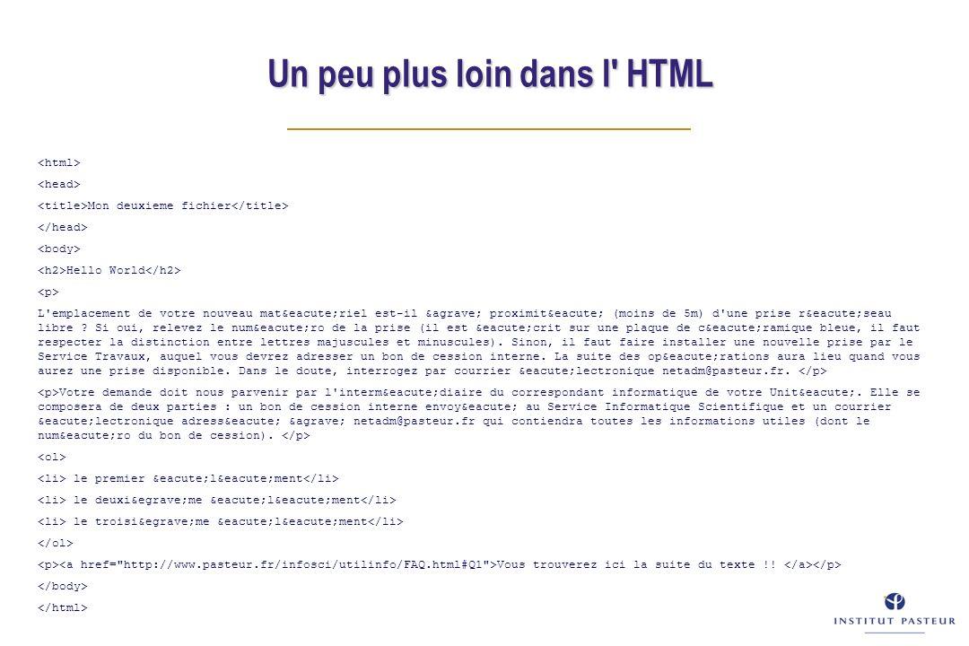 Un peu plus loin dans l HTML Mon deuxieme fichier Hello World L emplacement de votre nouveau matériel est-il à proximité (moins de 5m) d une prise réseau libre .