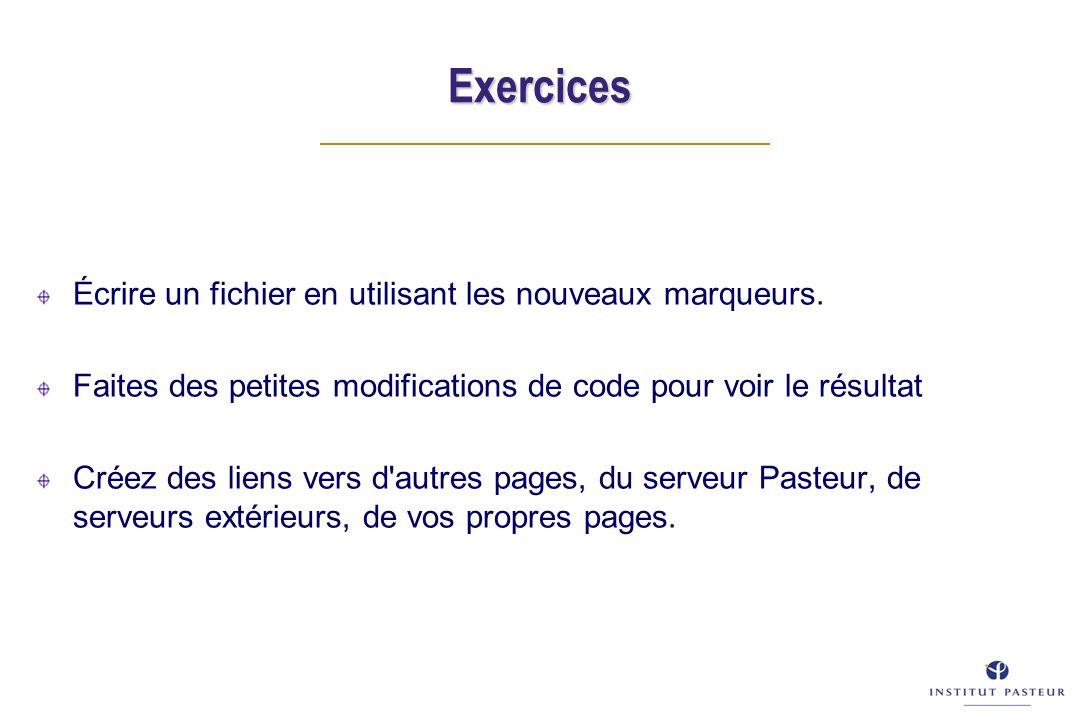 Exercices Écrire un fichier en utilisant les nouveaux marqueurs.