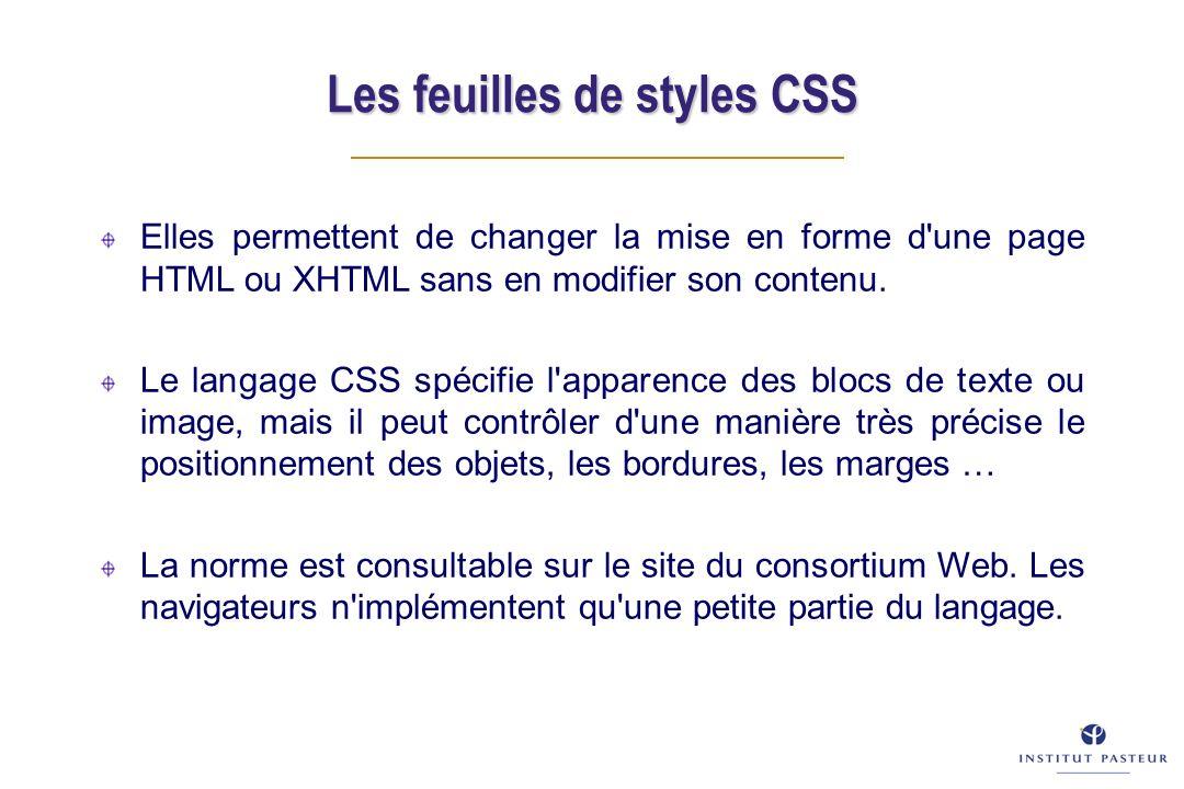 Elles permettent de changer la mise en forme d une page HTML ou XHTML sans en modifier son contenu.
