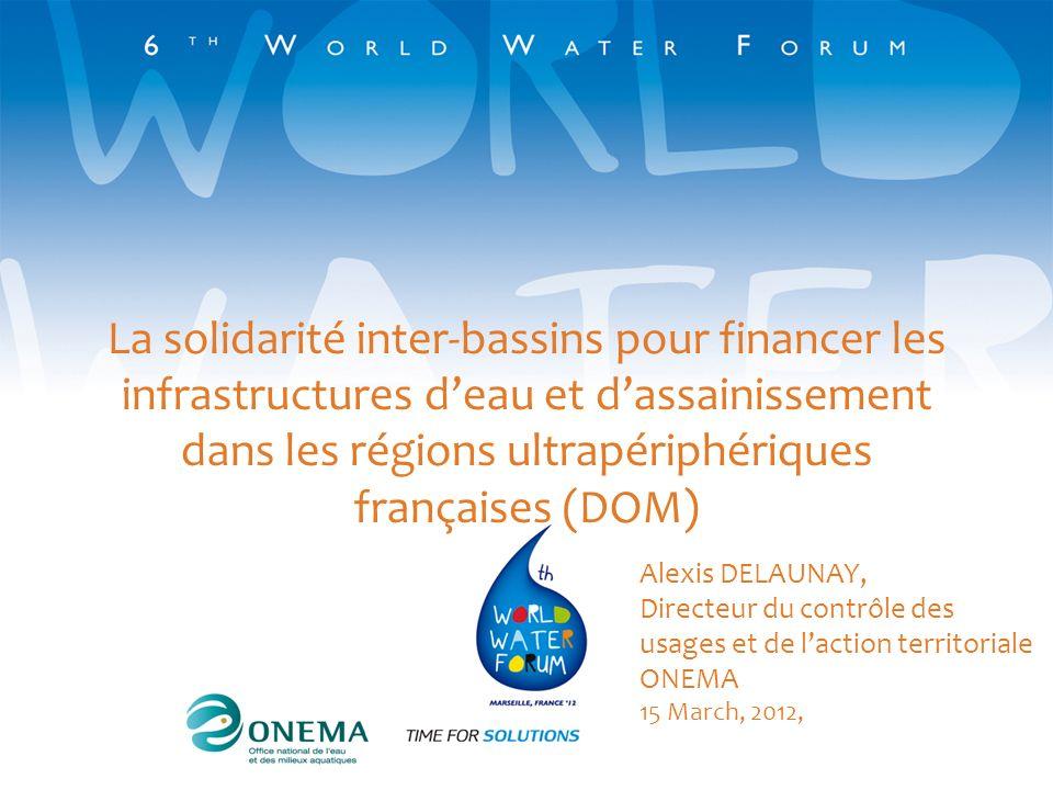 La solidarité inter-bassins pour financer les infrastructures deau et dassainissement dans les régions ultrapériphériques françaises (DOM) Alexis DELA