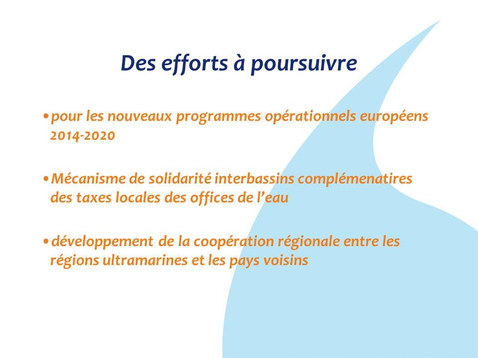 Des efforts à poursuivre pour les nouveaux programmes opérationnels européens 2014-2020 Mécanisme de solidarité interbassins complémenatires des taxes