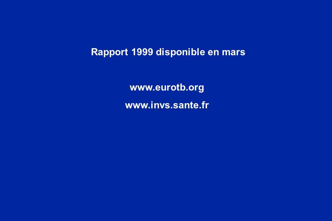 Rapport 1999 disponible en mars www.eurotb.org www.invs.sante.fr