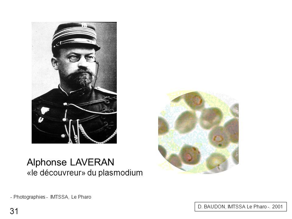 Alphonse LAVERAN «le découvreur» du plasmodium D. BAUDON, IMTSSA Le Pharo -. 2001 31 - Photographies - IMTSSA, Le Pharo