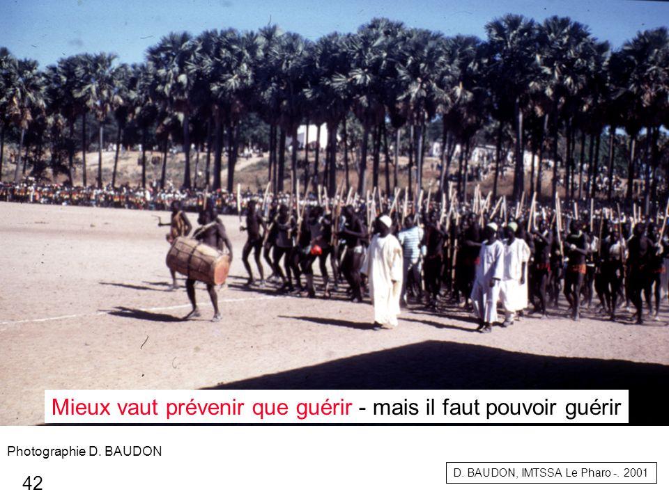 Mieux vaut prévenir que guérir - mais il faut pouvoir guérir D. BAUDON, IMTSSA Le Pharo -. 2001 Photographie D. BAUDON 42