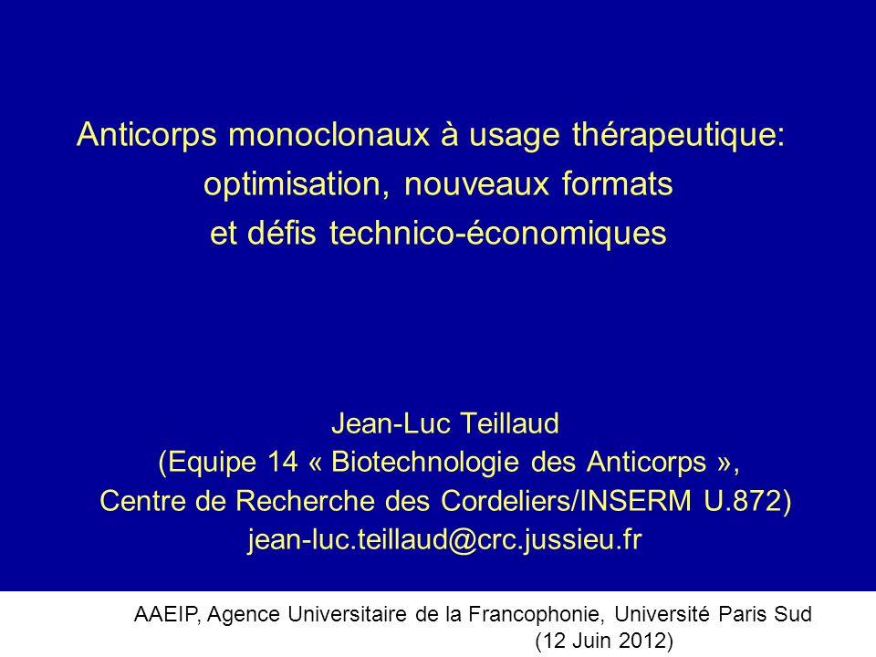 AAEIP, Agence Universitaire de la Francophonie, Université Paris Sud (12 Juin 2012) Anticorps monoclonaux à usage thérapeutique: optimisation, nouveau