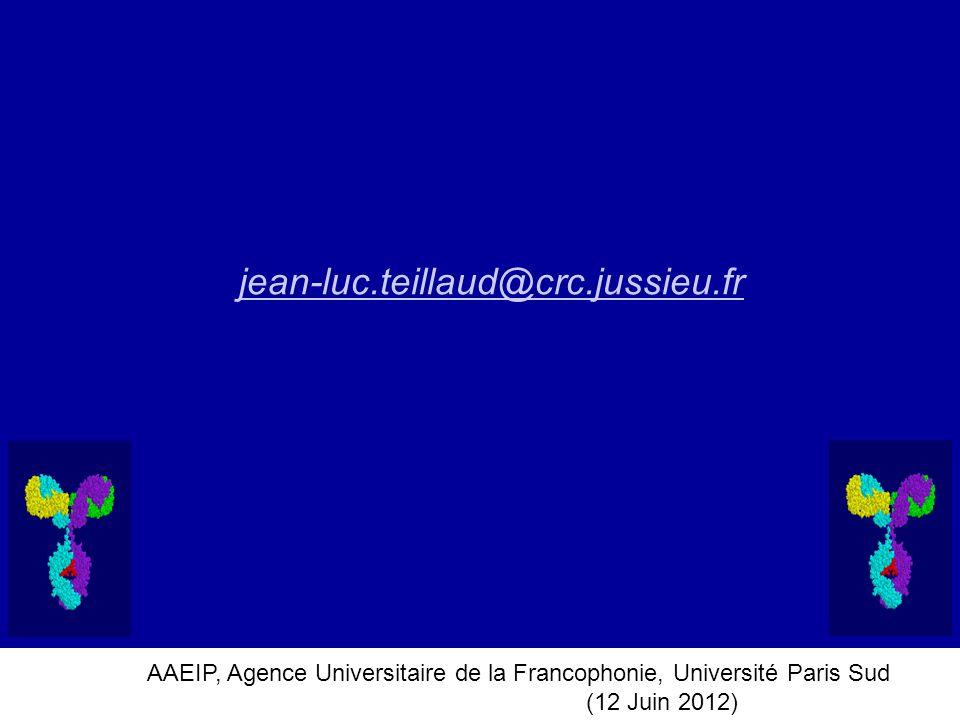 AAEIP, Agence Universitaire de la Francophonie, Université Paris Sud (12 Juin 2012) jean-luc.teillaud@crc.jussieu.fr