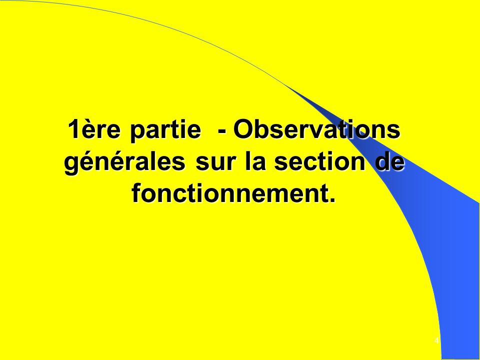 4 1ère partie - Observations générales sur la section de fonctionnement.