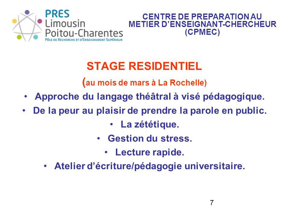 7 STAGE RESIDENTIEL ( au mois de mars à La Rochelle) Approche du langage théâtral à visé pédagogique. De la peur au plaisir de prendre la parole en pu
