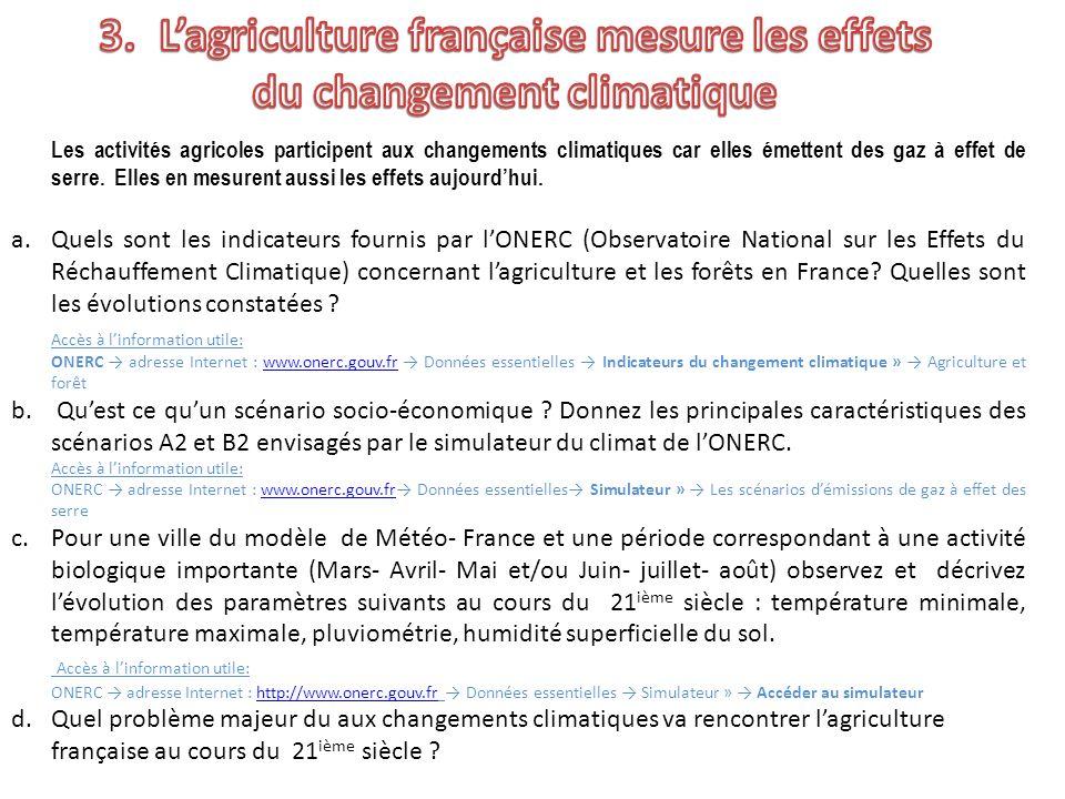 Les activités agricoles participent aux changements climatiques car elles émettent des gaz à effet de serre. Elles en mesurent aussi les effets aujour