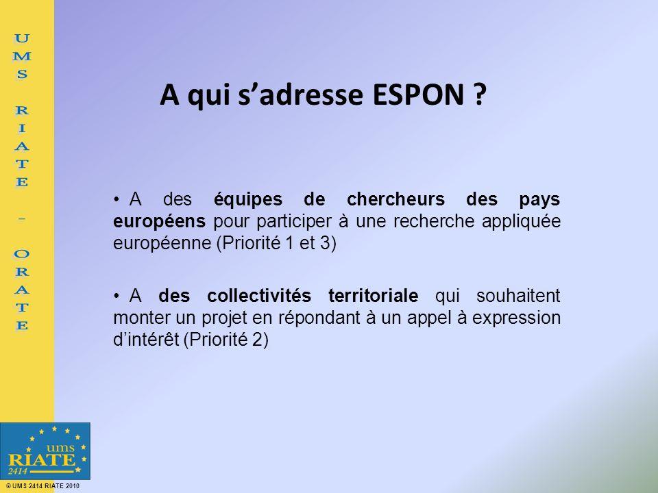 © UMS 2414 RIATE 2010 A qui sadresse ESPON .