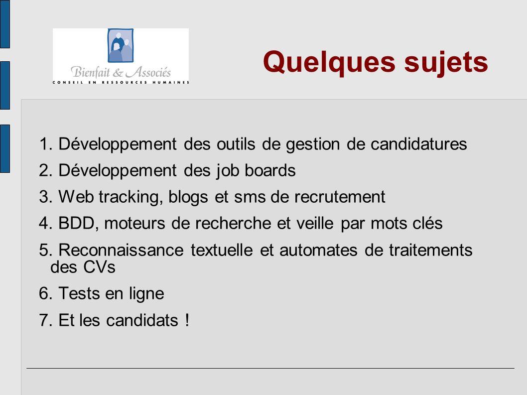 Quelques sujets 1. Développement des outils de gestion de candidatures 2. Développement des job boards 3. Web tracking, blogs et sms de recrutement 4.