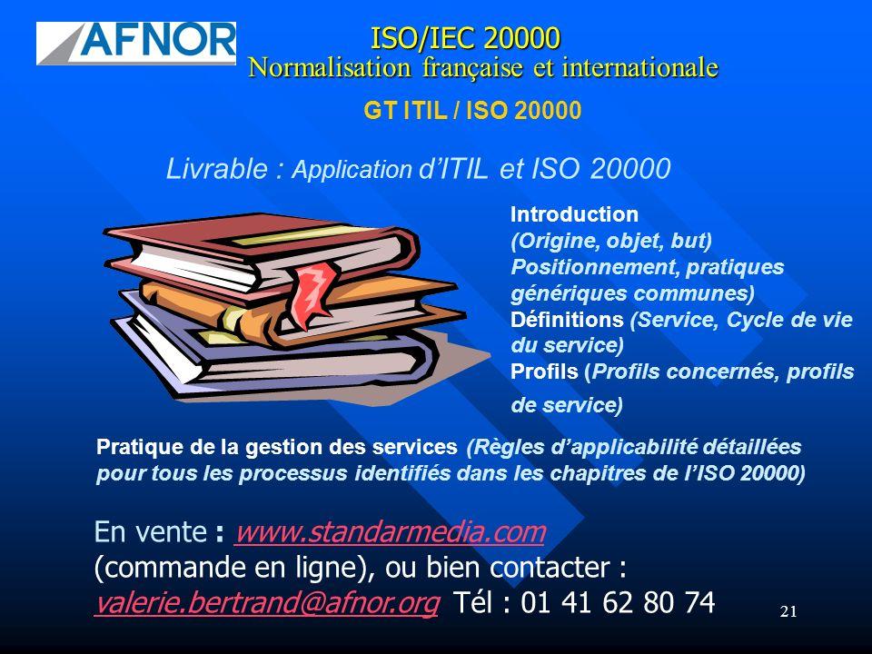 21 Livrable : Application dITIL et ISO 20000 Pratique de la gestion des services (Règles dapplicabilité détaillées pour tous les processus identifiés