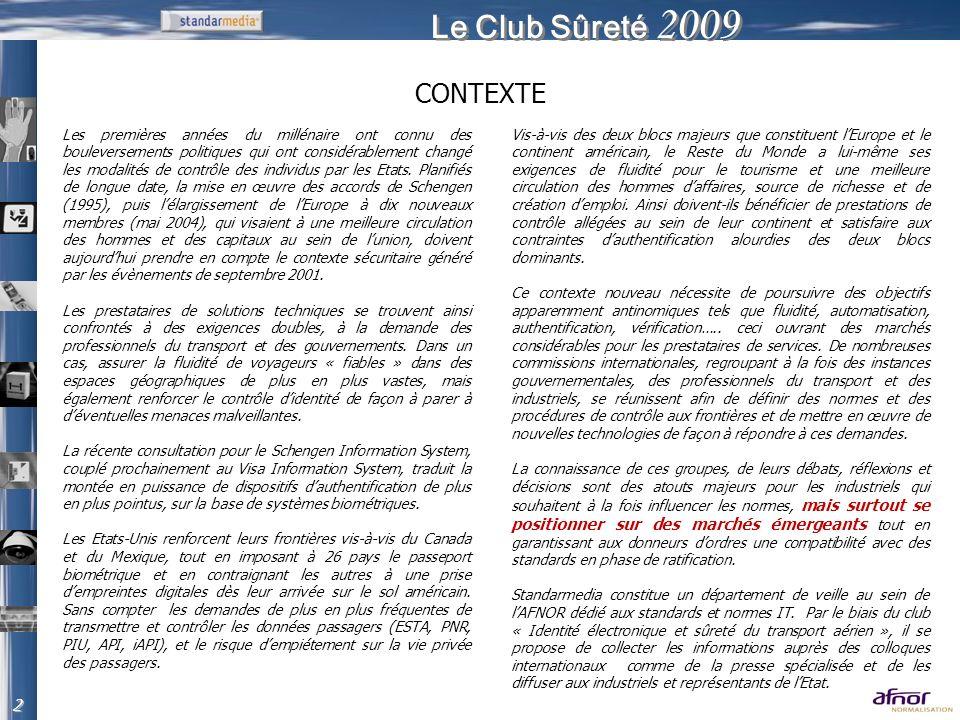 Le Club Sûreté 2009 Les premières années du millénaire ont connu des bouleversements politiques qui ont considérablement changé les modalités de contr