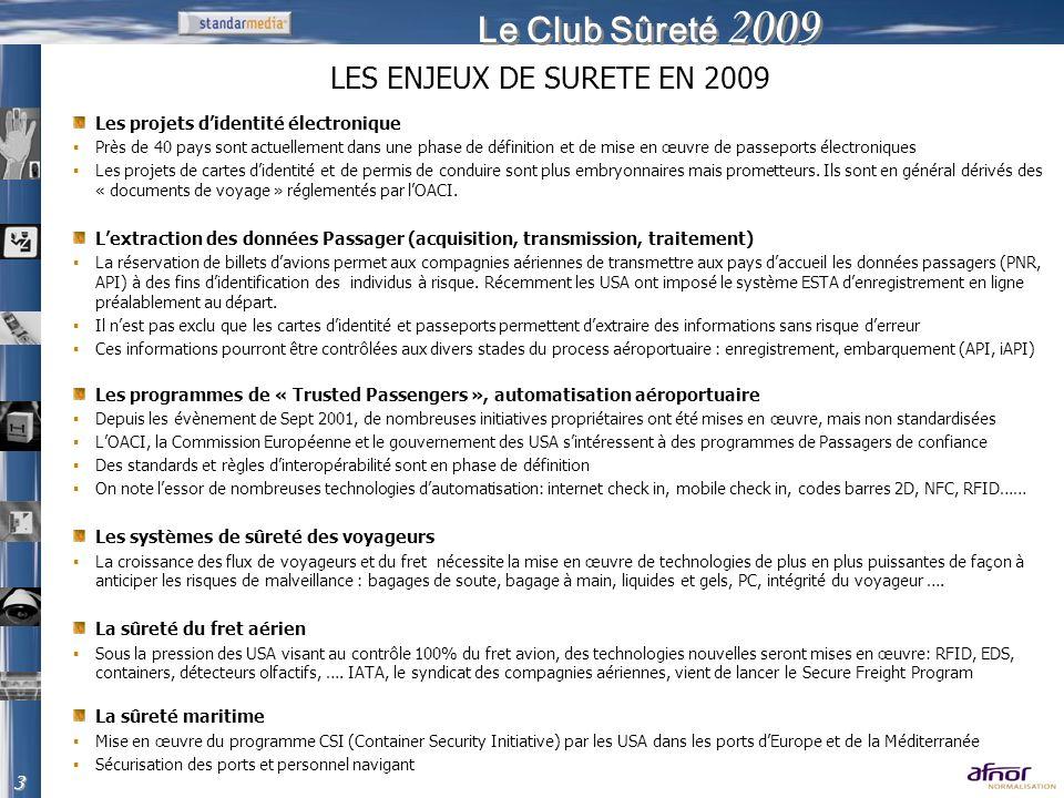 Le Club Sûreté 2009 Les projets didentité électronique Près de 40 pays sont actuellement dans une phase de définition et de mise en œuvre de passeport