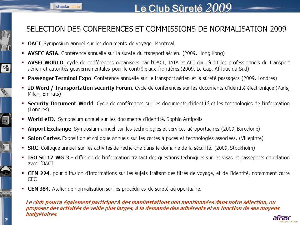 Le Club Sûreté 2009 OACI. Symposium annuel sur les documents de voyage. Montreal AVSEC ASIA. Conférence annuelle sur la sureté du transport aérien. (2