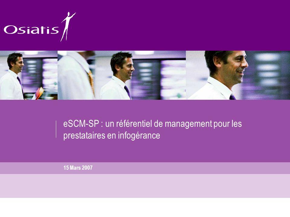 15 Mars 2007 eSCM-SP : un référentiel de management pour les prestataires en infogérance