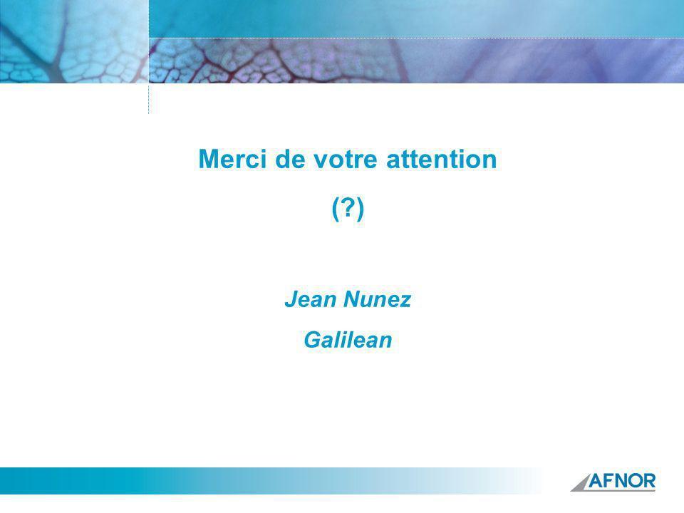Référence Merci de votre attention (?) Jean Nunez Galilean