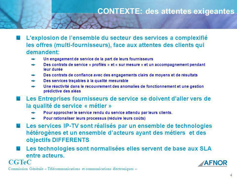CGTeC Commission Générale « Télécommunications et communications électroniques » 4 CONTEXTE: des attentes exigeantes L'explosion de lensemble du secte