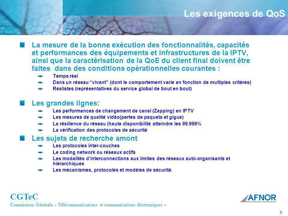 CGTeC Commission Générale « Télécommunications et communications électroniques » 8 Les exigences de QoS La mesure de la bonne exécution des fonctionna
