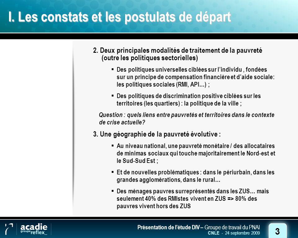 3 Présentation de létude DIV – Groupe de travail du PNAI CNLE - 24 septembre 2009 I.
