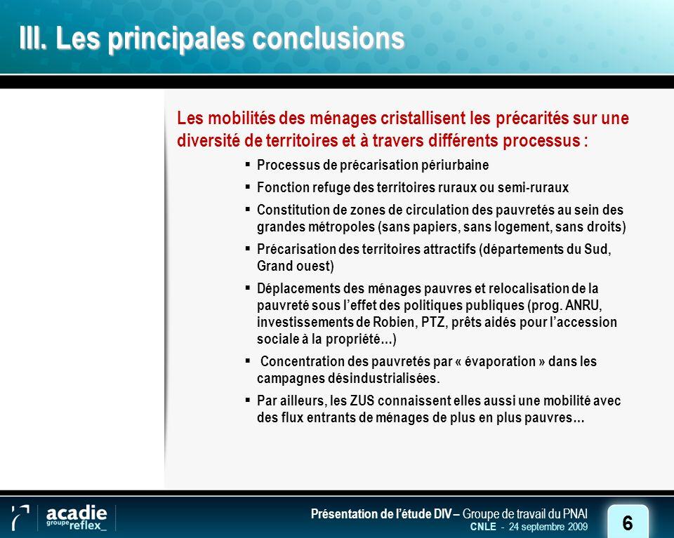6 Présentation de létude DIV – Groupe de travail du PNAI CNLE - 24 septembre 2009 III.