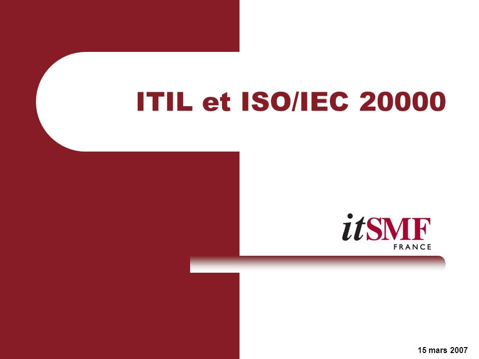 ITIL et ISO/IEC 20000 15 mars 2007
