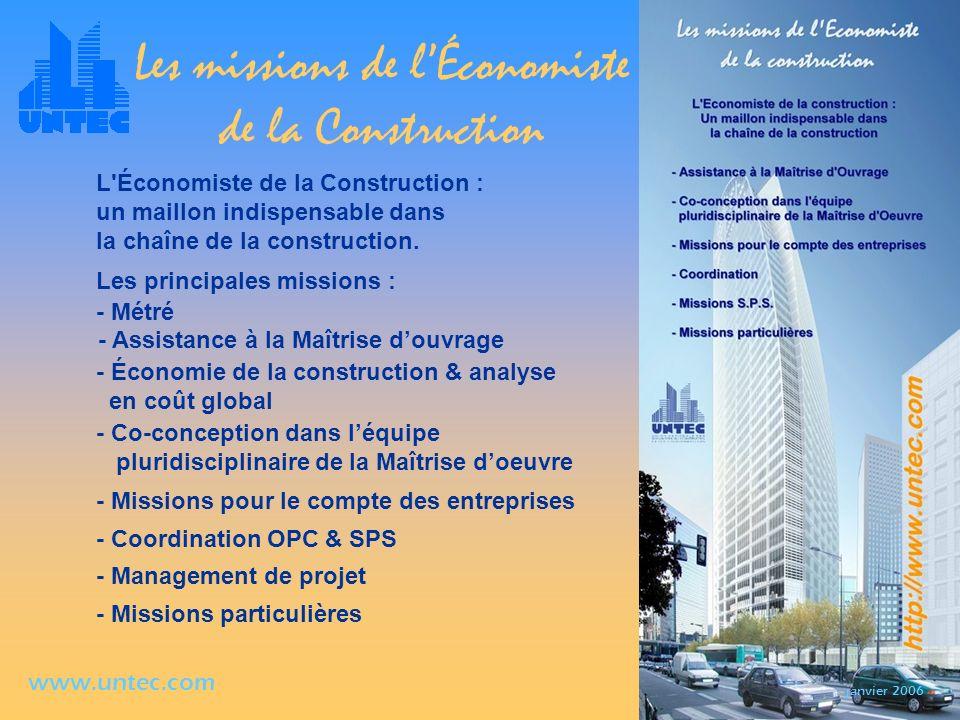janvier 2006 www.untec.com Les missions de lÉconomiste de la Construction L'Économiste de la Construction : un maillon indispensable dans la chaîne de